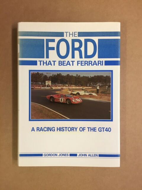 THE FORD THAT BEAT FERRARI A RACING HISTORY OF THE GT40 (1985)