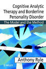 Cognitive Analytic Therapy and Borderline Personality Disorder: The Model and the Method by Tim Leighton, Philip Pollock, Anthony Ryle (Paperback, 1997)