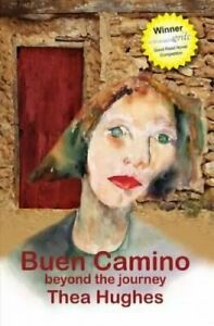 Buen-Camino-Beyond-the-Journey-by-Thea-Hughes-9780473150860-Brand-New
