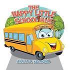 The Happy Little School Bus by Wanda R Kachigian (Paperback / softback, 2013)