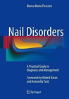 Nail Disorders a Practical Guide to Diagnosis and Management 9788847053038
