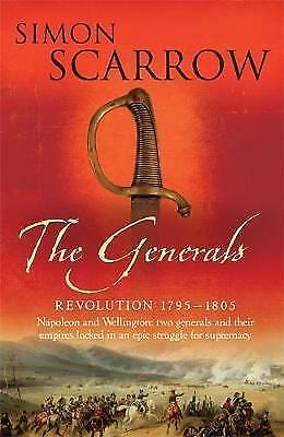 1 of 1 - The Generals (Wellington and Napoleon 2) (Revoluti... by Scarrow, Simon Hardback