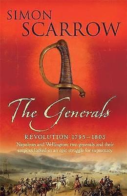 """AS NEW"" The Generals (Wellington and Napoleon 2) (Revolution), Scarrow, Simon,"