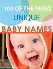 100 of the Most Unique Baby Names by Alexander Trost, Vadim Kravetsky (Paperback / softback, 2013)