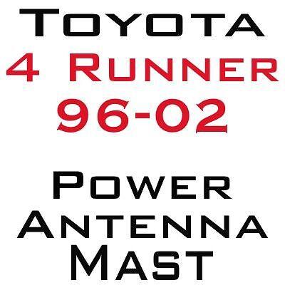 Toyota 4 Runner Power Antenna Mast 1996-2002 BRAND NEW /& STAINLESS STEEL