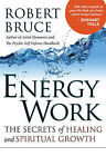 Energy Work: The Secrets of Healing and Spiritual Growth by Robert Bruce (Paperback, 2011)
