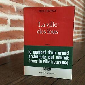 Michel Batalla La Ciudad Las Locos Novela Robert Laffont 1966