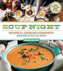 Soup Night: Recipes for Celebrating Community and Friendship Around a Pot of Soup by Maggie Stuckey (Paperback, 2013)