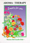 Aroma Therapy: Simply for You by Marion Del Gaudio Mak (Paperback, 1994)
