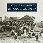 Historic Photos of Orange County by Leslie Stone (Hardback, 2008)