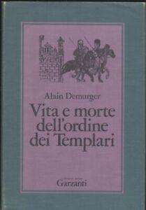 VITA-E-MORTE-DELL-039-ORDINE-DEI-TEMPLARI-1118-1314-Alain-Demurger-1987-Garzanti