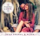Mantra Love: The Cosmic Dance of the Divine Feminine and Masculine Merge in Ecstatic Chant by Deva Premal, Miten (CD-Audio, 2013)