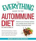 The Everything Guide to the Autoimmune Diet: Restore Your Immune System and Manage Chronic Illness with Healing, Nourishing Foods by Dr. Jeffrey McCombs (Paperback, 2015)