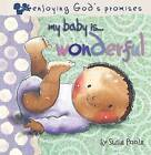 My Baby Is...Wonderful by Susie Poole (Board book, 2010)