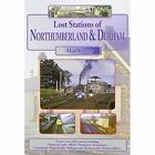 Lost Stations of Northumberland & Durham by Alan Young (Paperback, 2011)