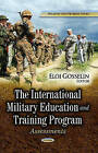 International Military Education and Training Program: Assessments by Nova Science Publishers Inc (Paperback, 2013)