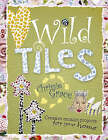 Wild Tiles: Creative Mosaic Projects for Your Home by Chrissie Grace (Paperback, 2006)