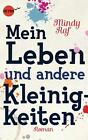 Mein Leben und andere Kleinigkeiten von Mindy Raf (2014, Taschenbuch)