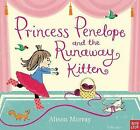 Princess Penelope and the Runaway Kitten by Alison Murray (Board book, 2016)