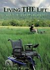 Living the Life with a Quadriplegic by Linda Feight (Paperback / softback, 2014)