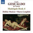 Carlo Gesualdo: Madrigals, Book 4 (CD, May-2012, Naxos (Distributor))