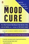 The Mood Cure 4-step Program Take Charge Your Emotions Today by Ross Julia
