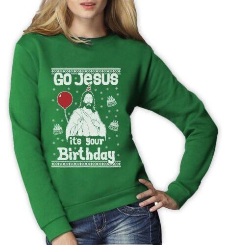 Ugly Christmas Sweater Go Jesus it/'s Your Birthday Women Sweatshirt Gift Idea
