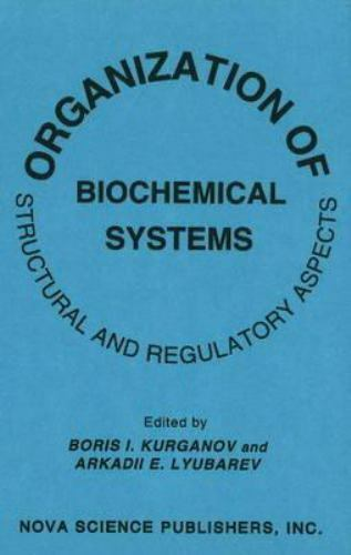 Organization of Biochemical Systems : Structural and Regulatory Aspects, Hard...