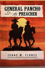 General Pancho and the Preacher by Isaac M Flores (Hardback, 2011)