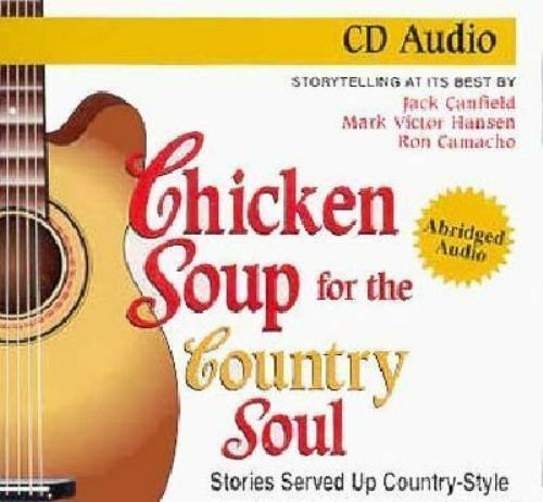 Chicken Soup for the Country Soul: Stories Served Up Country-style and Straight