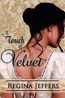 A Touch of Velvet by Regina Jeffers (Paperback / softback, 2012)