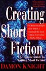 Creating Short Fiction by Damon Knight (Paperback, 1997)