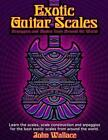 Exotic Guitar Scales: Arpeggios and Modes from Around the World by John Wallace (Paperback / softback, 2014)