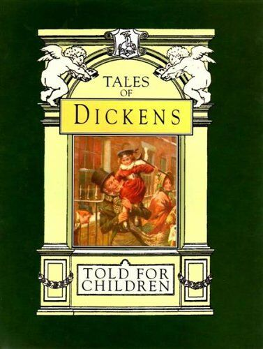 Tales of Dickens Told for Children - Stories of Children from Dickens by his Gr
