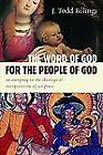 The Word of God for the People of God : An Entryway to the Theological Interpretation of Scripture (2010, Paperback)
