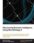 Discovering Business Intelligence Using MicroStrategy 9 by Nelson Enriquez, Samundar Singh Rathore (Paperback, 2013)
