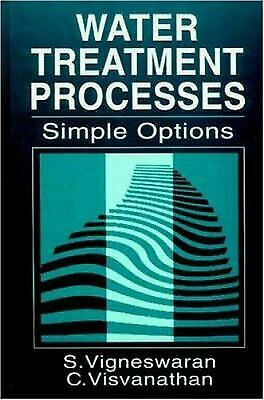Water Treatment Processes : Simple Options Hardcover Saravanamuthu Vigneswaran