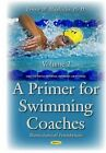 Primer for Swimming Coaches: Biomechanical Foundations: Volume 2 by Ernest W. Maglischo (Hardback, 2015)