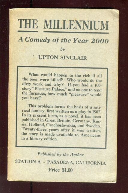 The Millenium A Comedy Of Year 2000 Upton Sinclair Self Published