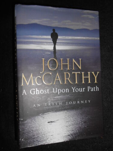 1 of 1 - SIGNED; The Ghost Upon Your Path by John McCarthy (HB, 2002-1st) Ireland/Irish