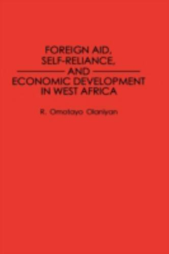 Foreign Aid, Self-Reliance, and Economic Development in West Africa by R....