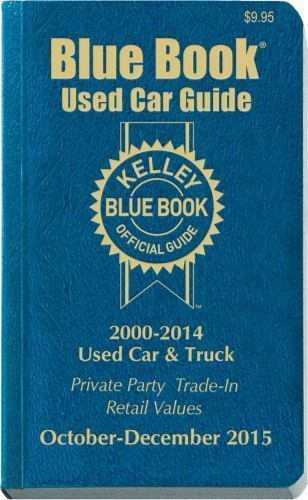 Kelley Blue Book Used Car Guide Consumer Edition October December 2015 By Kelley Blue Book 2015 Trade Paperback For Sale Online Ebay