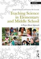 Teaching Science in Elementary and Middle School A Project-Based Approach 4th ed