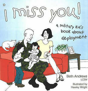 NEW-I-Miss-You-A-Military-Kid-039-s-Book-About-Deployment-by-Beth-Andrews
