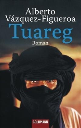Tuareg von Alberto Vázquez-Figueroa (Roman)