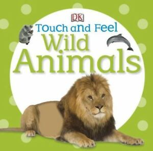 Touch and Feel: Wild Animals [Touch & Feel] 9780756698034