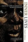 Inner Lives: Voices of African American Women in Prison by Paula C. Johnson (Paperback, 2004)