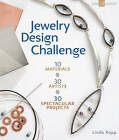Jewelry Design Challenge: 10 Materials * 30 Artists * 30 Spectacular Projects by Linda Kopp (Paperback, 2010)