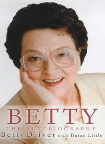 Betty: The Autobiography By Betty Driver, Daran Little. 9780233997803