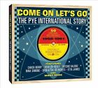 Come On Let's Go: The Pye International Story [Digipak] by Various Artists (CD, Jan-2013, 2 Discs, One Day Music)